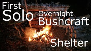 First Solo Overnight Bushcraft Camp [Part 1/2]