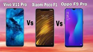 Vivo v11 pro vs Poco f1 vs Oppo f9 pro Which One Should you buy in 2018? Full Comparison??