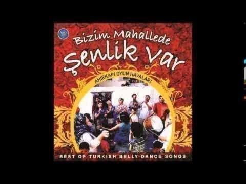 BİZİM MAHALLEDE ŞENLİK VAR  SİPALİ AŞKI BEST OF TURKISH BELLY DANCE SONGS AHIRKAPI OYUN HAVALARI
