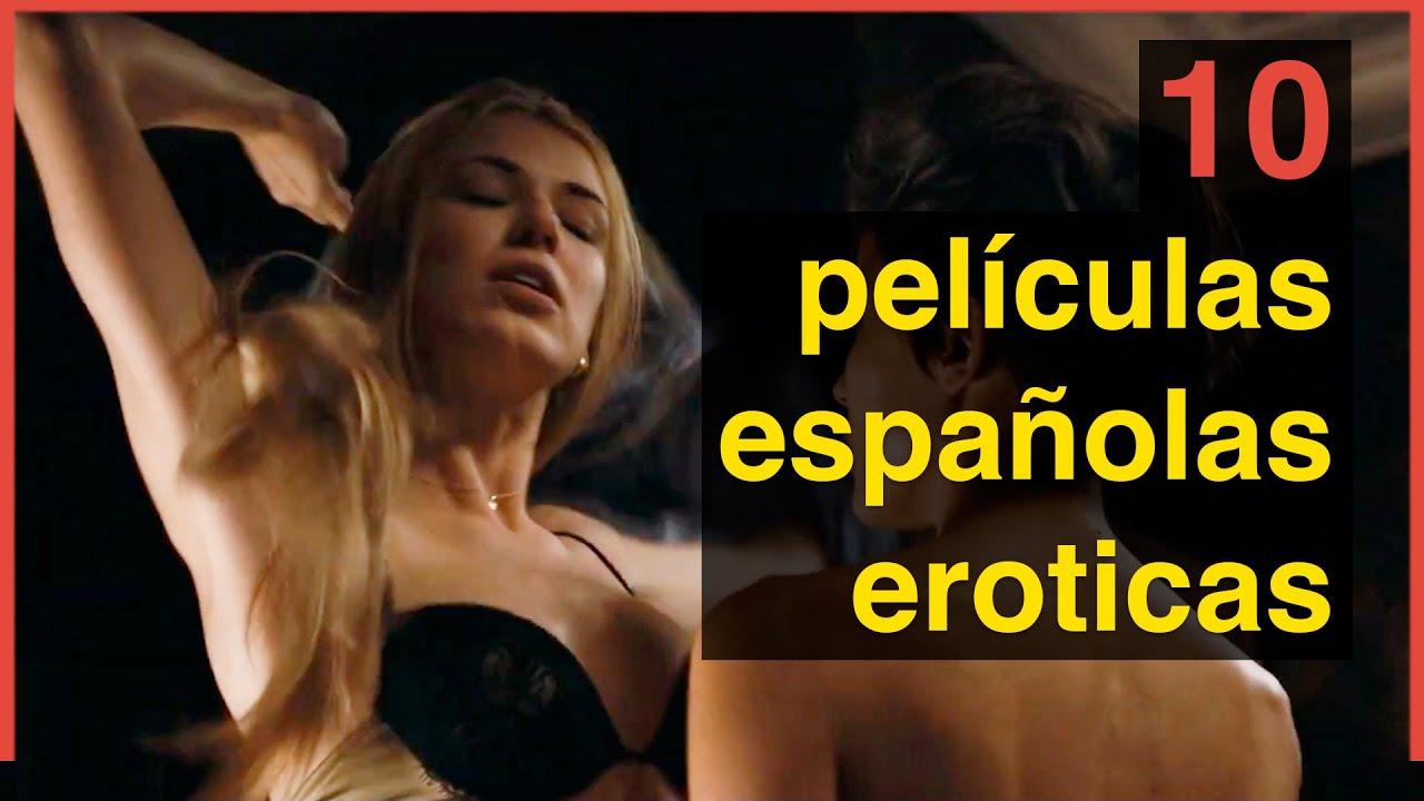 Peliculas eroticas porno dei destape español 8 Peliculas Eroticas Espanolas Youtube