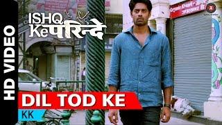 Dil Tod Ke | Ishq Ke Parindey | KK | Rishi Verma & Priyanka Mehta