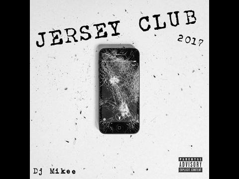 Jersey Club Mix 2017 Dj Mikee