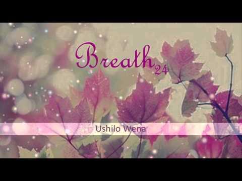 Breath*-Ushilo Wena (Khaya Mthethwa)