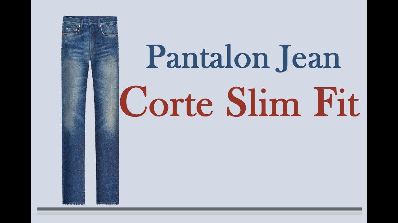 Pantalon Jean Corte Slim Fit Bien Explicado Youtube