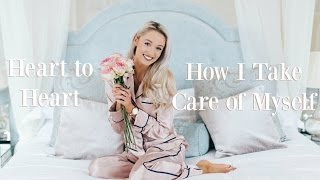 Heart to Heart   |  How I Take Care Of Myself (Beauty, Lifestyle, Stress etc)  |  Fashion Mumblr AD