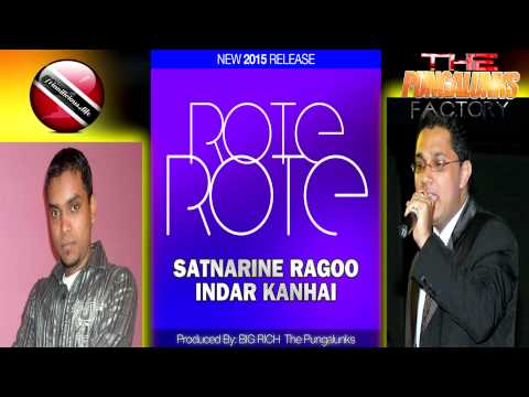 SATNARINE RAGOO AND INDAR KANHAI - ROTE ROTE [ 2015 [[[NEW]]]