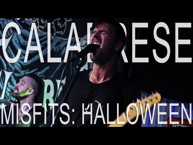 CALABRESE - Halloween (Misfits)   LIVE, RAW & EVIL   Los Angeles, CA - 2017