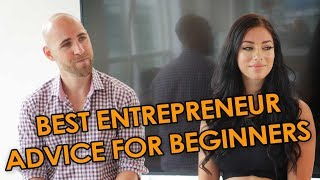 Best Entrepreneur Advice For Beginners