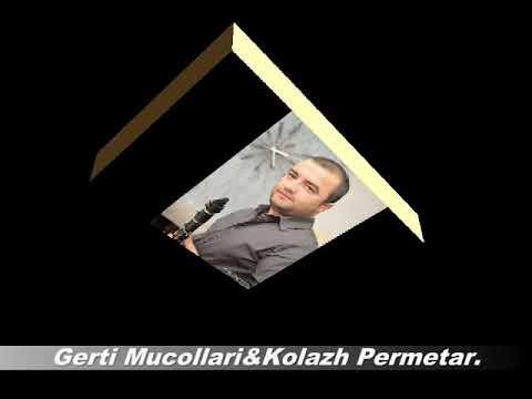 Gerti Mucollari &Kolazh Permetar.