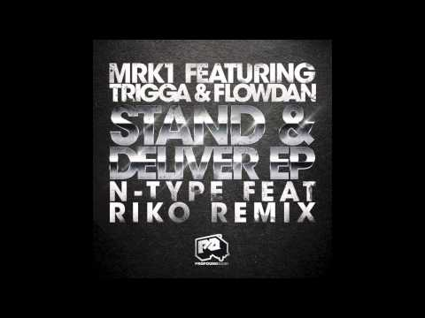 MRK1 feat. Trigga & Flowdan - Stand & Deliver (N-Type feat. Riko Remix) mp3
