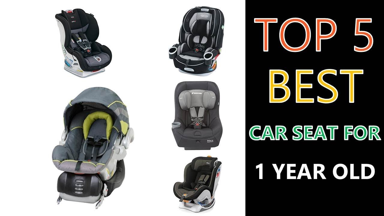 Best Car Seat For 1 Year Old 2018