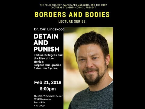 Border and Bodies Lecture Series :  Detain & Punish: Haitians and Immigration Detention in the U.S