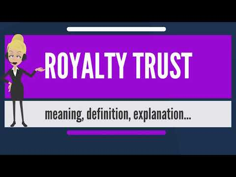 What Is ROYALTY TRUST? What Does ROYALTY TRUST Mean? ROYALTY TRUST Meaning & Explanation