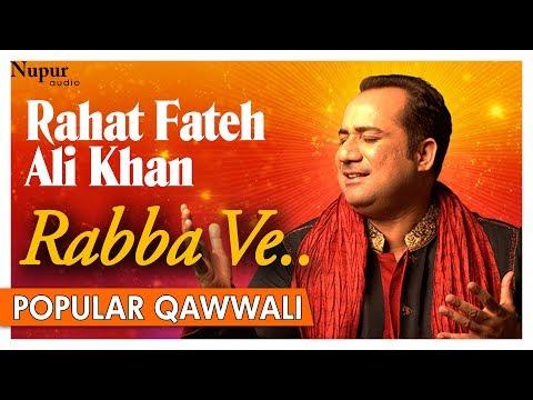 Rabba Ve Mera Yaar Morh De | Rahat Fateh Ali Khan | Superhit Romantic Qawwali | Nupur Audio