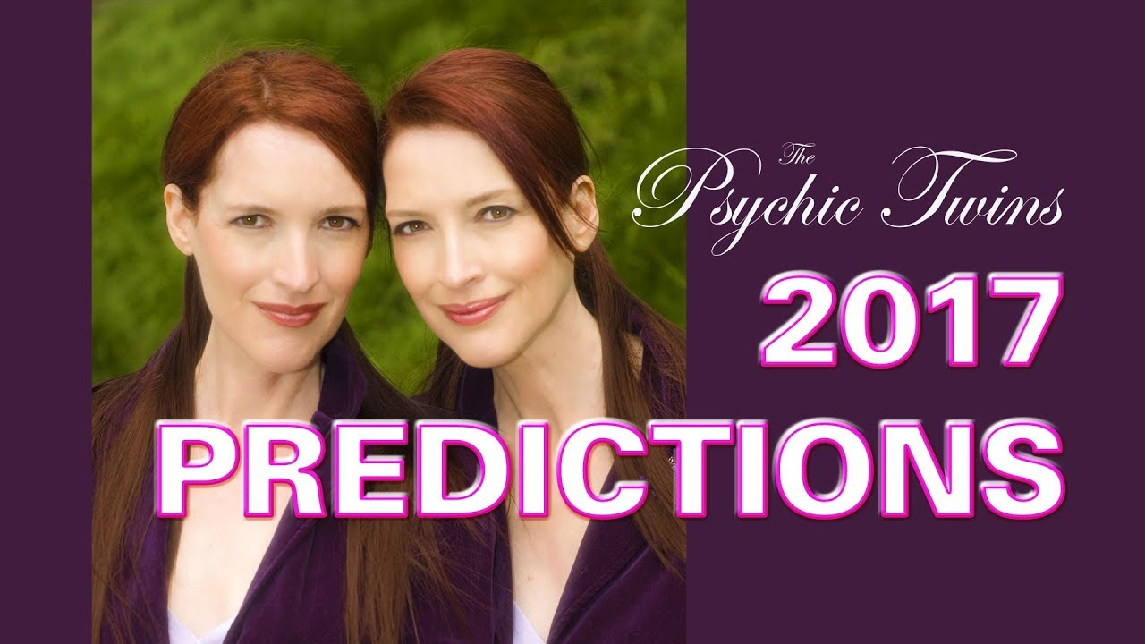 foto de THE PSYCHIC TWINS' WORLD PREDICTIONS 2017 and 2018 YouTube