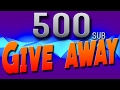 500 Subscriber Give away