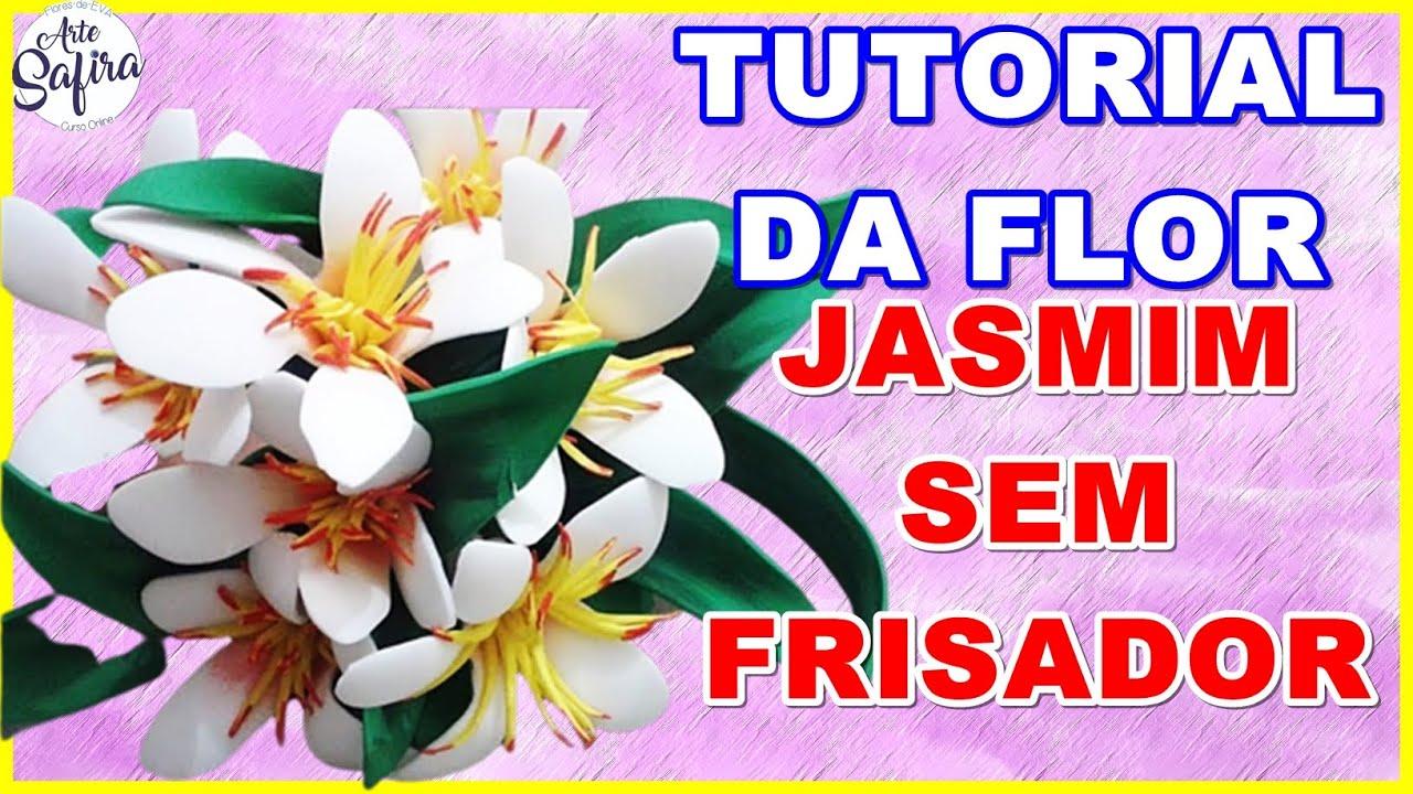 FLOR DE E.V.A JASMIN SEM FRISADOR - YouTube