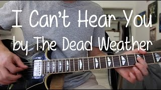 "How to Play ""I Can't Hear You"" by The Dead Weather on Guitar"