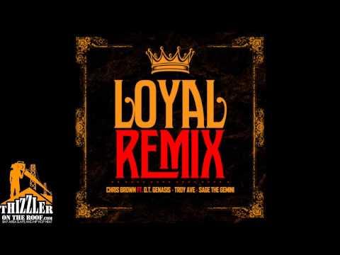 Chris Brown ft. O.T. Genasis, Troy Ave, Sage The Gemini - Loyal [Remix] [Thizzler.com]
