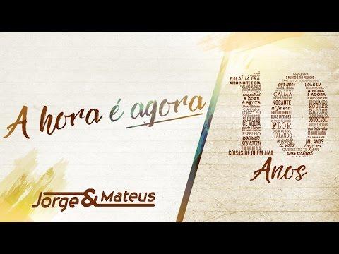Jorge & Mateus - A Hora É Agora | Encerramento [10 Anos Ao Vivo] (Vídeo Oficial)