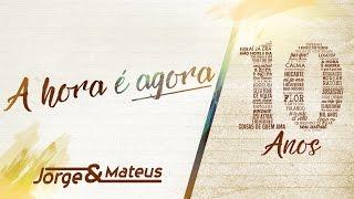 Baixar Jorge & Mateus - A Hora É Agora | Encerramento [10 Anos Ao Vivo] (Vídeo Oficial)