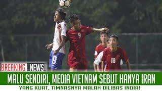Malu Sendiri, Media Vietnam Sebut Hanya Iran Yang Kuat, Timnasnya Malah Dilibas India!