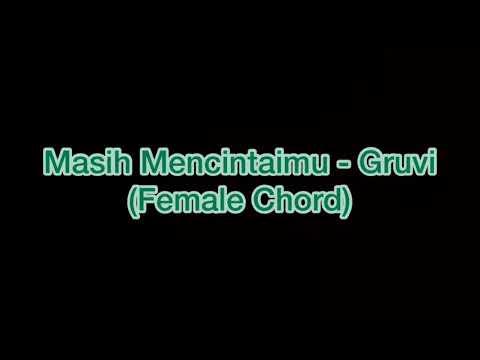 Masih Mencintaimu - Gruvi (karaoke Female Chord)