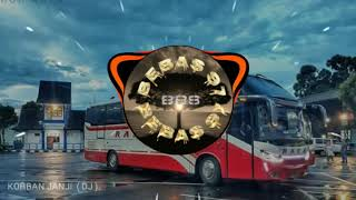KORBAN JANJI versi DJ SLOW MANTAP ( SUPER BASS ) || BIS MALAM PO. RAYA || Bis Raya