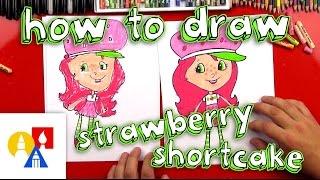 How To Draw Strawberry Shortcake