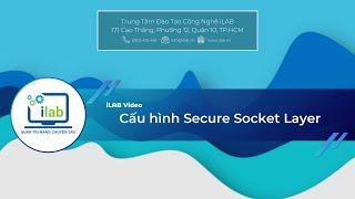 Tự học Quản Trị Mạng: Cấu hình Secure Socket Layer