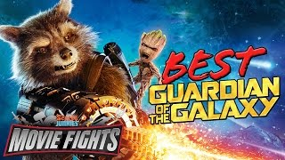 Who's The Best Guardian of The Galaxy?   MOVIE FIGHTS!!
