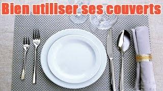 Conseils: Utiliser les couverts à table