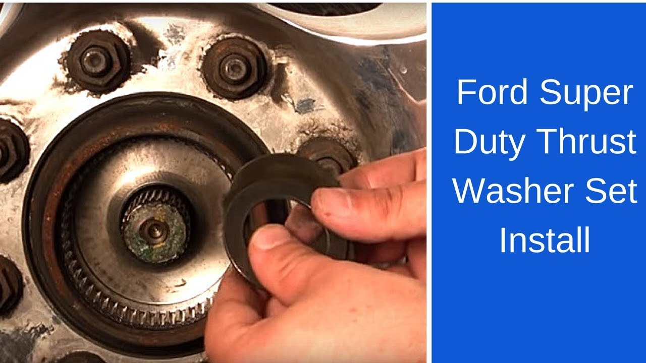 hight resolution of proper installation of ford super duty thrust washer sets