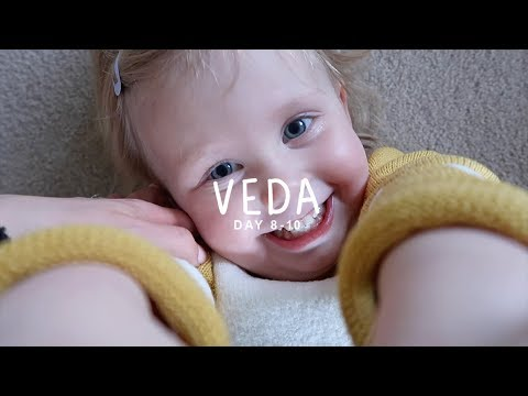 OUR DAY-TO-DAY ROUTINE   VEDA • DAY 8 - 10