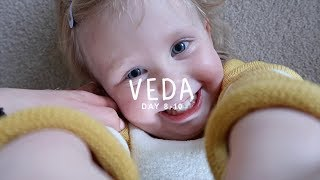 OUR DAY-TO-DAY ROUTINE | VEDA • DAY 8 - 10