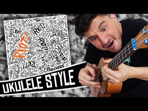 Paramore Ukulele Style  Riot!  Album Medley
