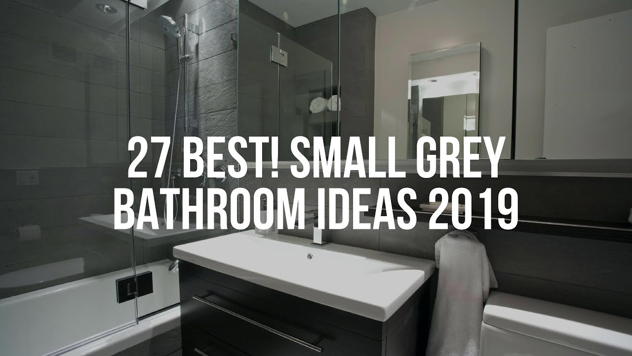 Small Grey Bathroom Ideas 2019
