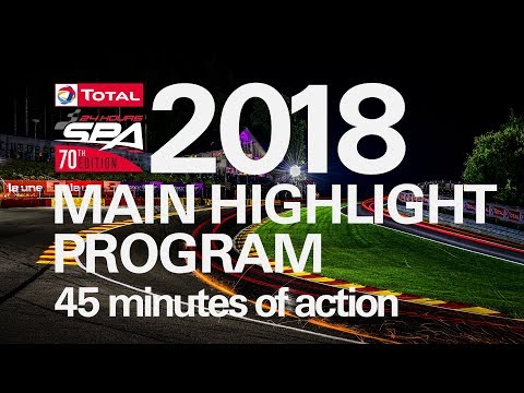 The Main 45m Event Highlights - The Total 24 Hours of Spa 2018