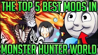 The Top 5 Best Mods of Monster Hunter World! (Fun/Discussion/Pre-Iceborne) #mhw #mods #iceborne
