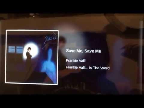 Save Me, Save Me - Frankie Valli