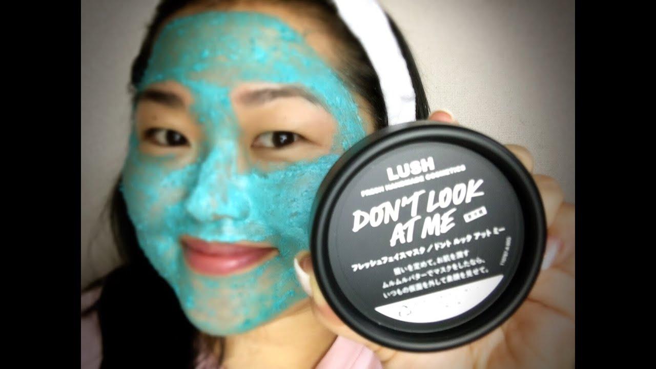 Dont look at me lush face mask review - Don T Look At Me M Scara Facial Da Lush