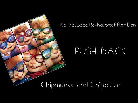 Push Back - (Ne-Yo, Bebe Rexha, Stefflon Don) - Chipmunks