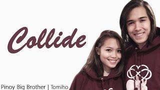 [MV] Pinoy Big Brother II Tomiho - Collide (Howie Day)