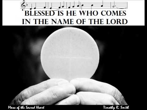 Holy, Holy, Holy (SANCTUS) - Mass of the Sacred Heart - Timothy R. Smith