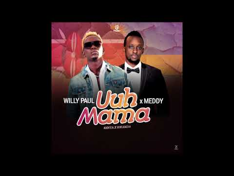 UUH MAMA - WILLY PAUL X MEDDY (OFFICIAL AUDIO)