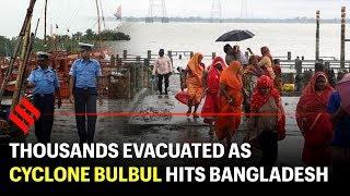 Thousands evacuated as Cyclone Bulbul hits Bangladesh