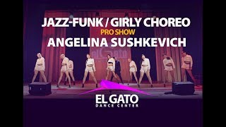 Jazz-Funk / Girly Choreo Pro | Girls Time | Angelina Sushkevich