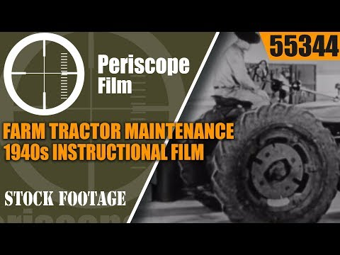 FARM TRACTOR MAINTENANCE  1940s INSTRUCTIONAL FILM 55344