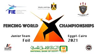 Fencing World Championships Egypt Cairo 2021 - Junior Team Foil 3rd Place \u0026 Final