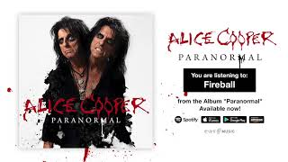 "Alice Cooper ""Fireball"" Official Full Song Stream - Album ""Paranormal"" OUT NOW!"